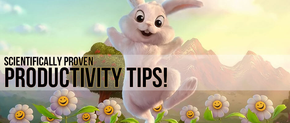 Scientifically Proven Productivity Tips