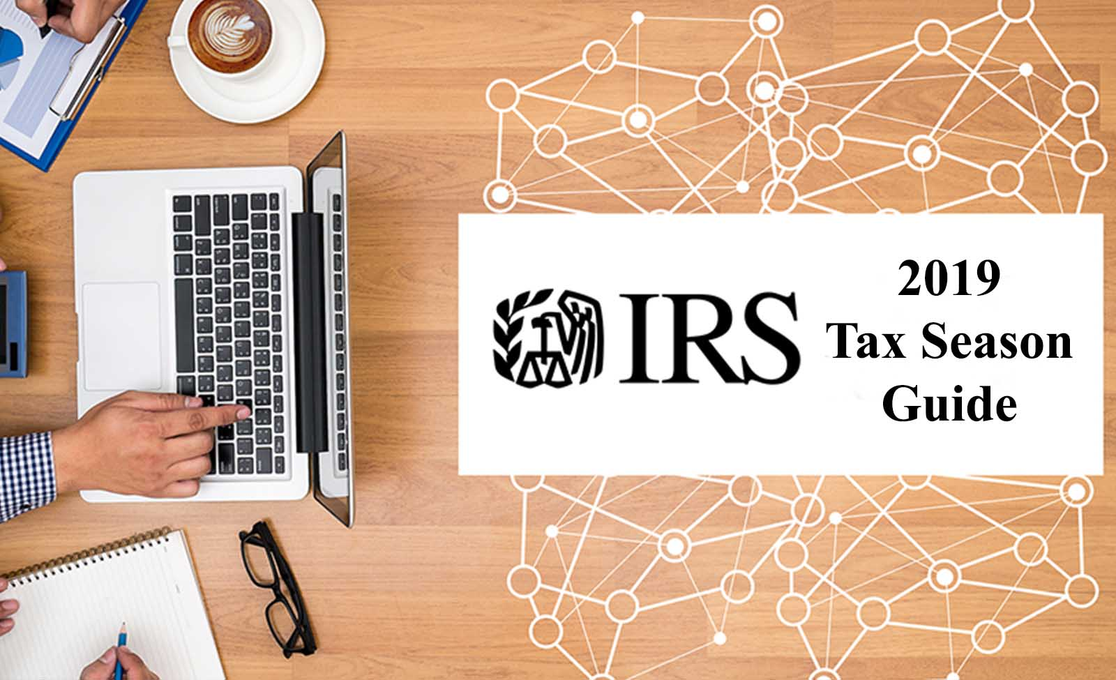 Learn everything you need to know about the 2019 Tax Season