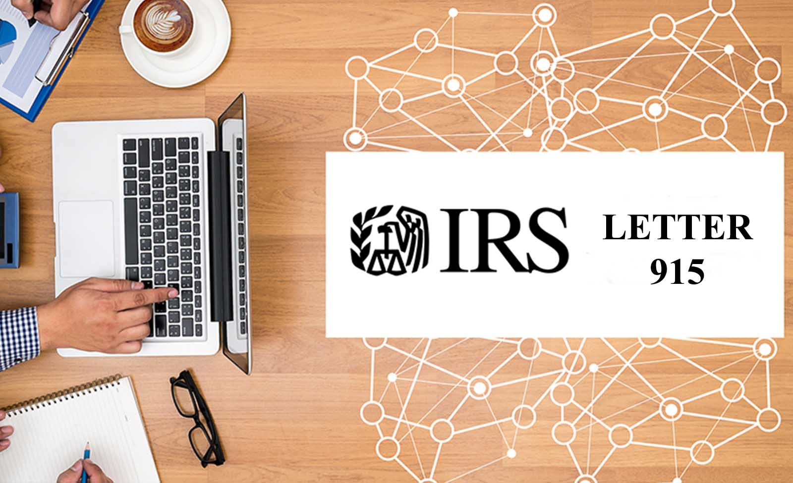 How to respond to IRS Tax Notice 525