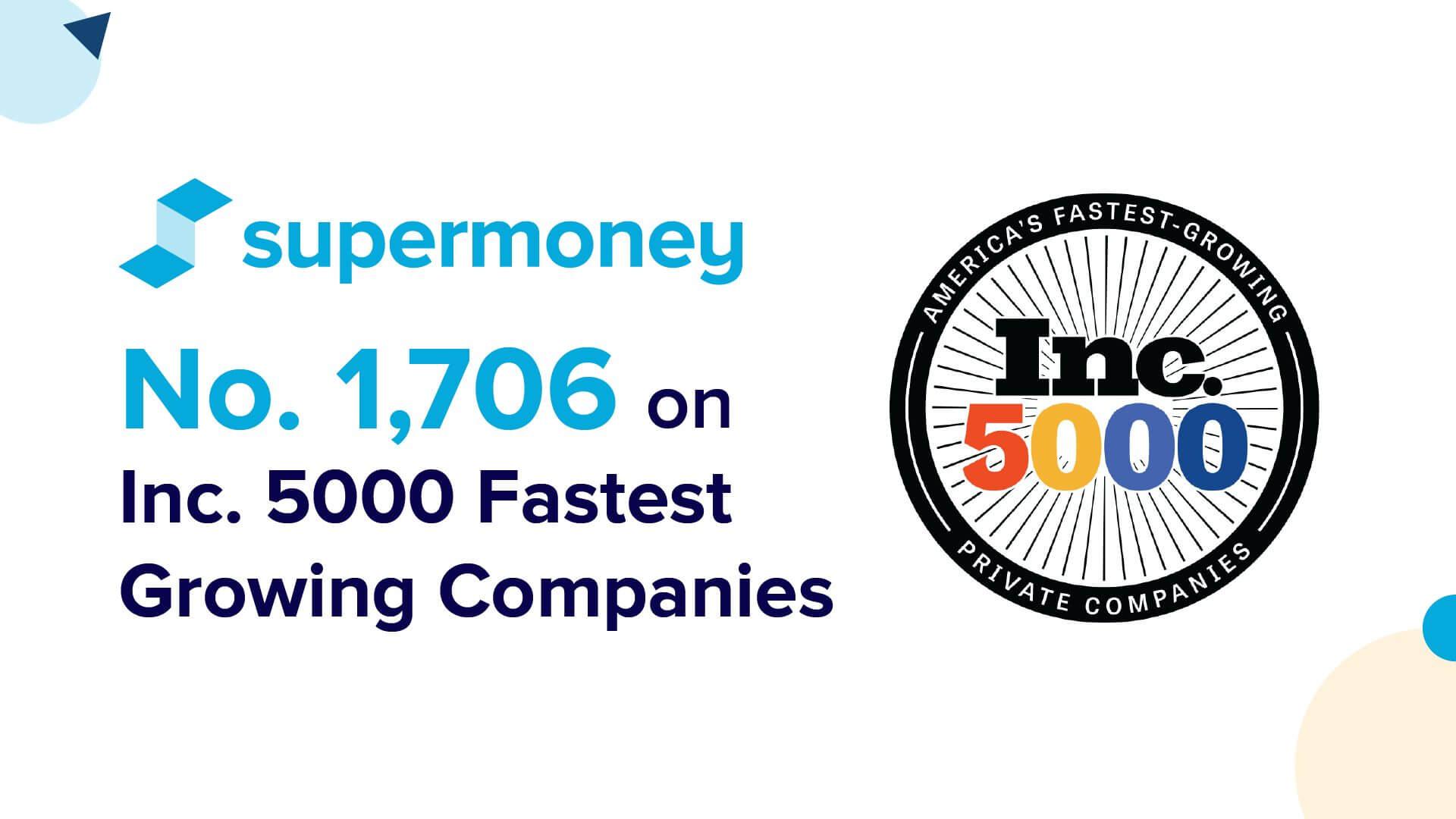 SuperMoney Inc. 5000 fastest growing companies
